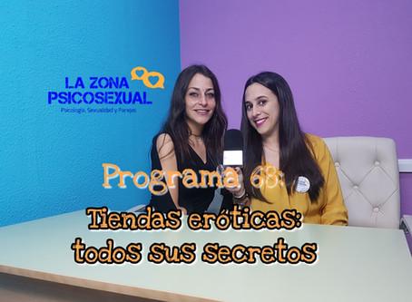 La Zona PsicoSexual: Programa 68 (29/04/2019). Tiendas eróticas: todos sus secretos