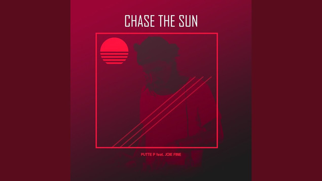 Chase The Sun - PutteP feat. Joie Fine