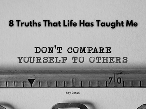 8 Truths Life Has Taught Me