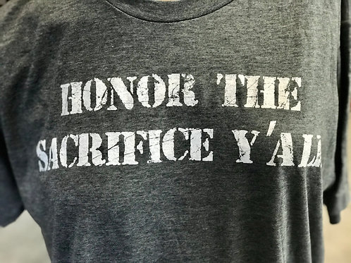 Honor The Sacrifice Y'all Tee