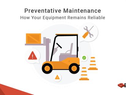 Preventative Maintenance - How Your Equipment Remains Reliable