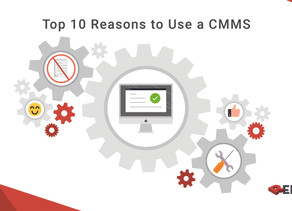 Top 10 Reasons to Use a CMMS