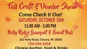 Fall Craft & Vendor Show:  Holly Ridge Banquet & Event Hall - Oct. 16th - Chicora, PA