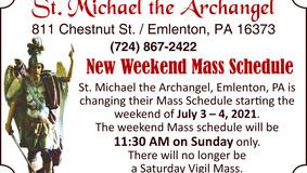 New Weekend Mass Schedule - St. Michael the Archangel Parish in Emlenton