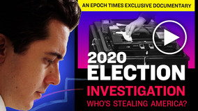 2020 Election Investigative Documentary: Who's Stealing America? By The Epoch Times
