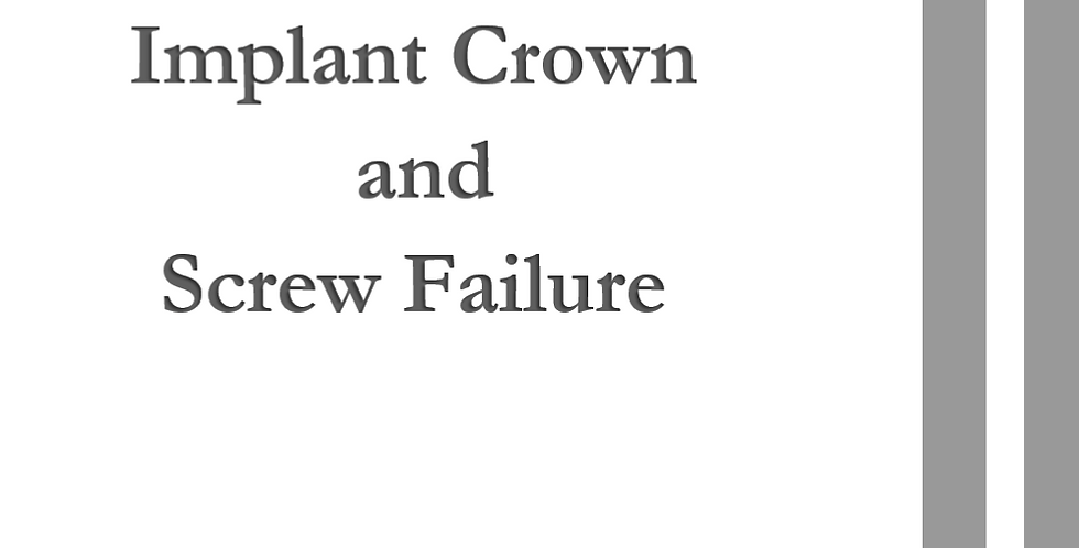 FEATURE Implant Crown and Screw Failure  4Units