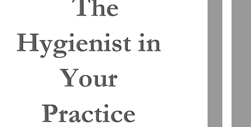 The Hygienist in your Practice  2 units