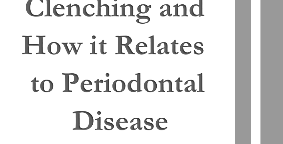 Clenching and How it Relates to Periodontal Disease  2Units