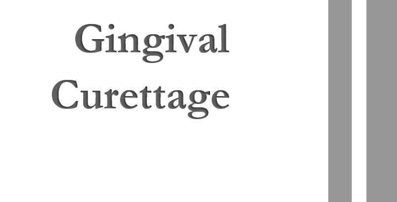 Gingival Curettage   2 Units