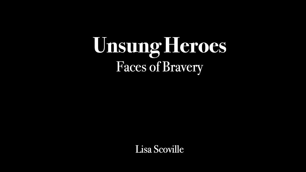Unsung Heroes: Faces of Bravery