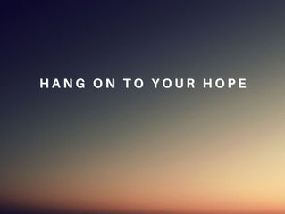 Hang on to your Hope