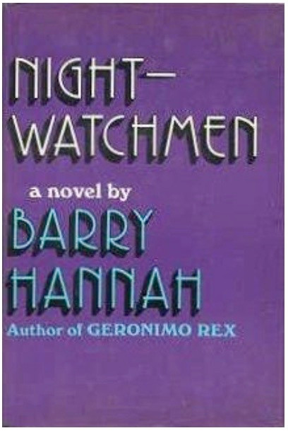 Night Watchmen Barry Hannah
