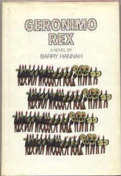 Geronimo Rex Barry Hannah