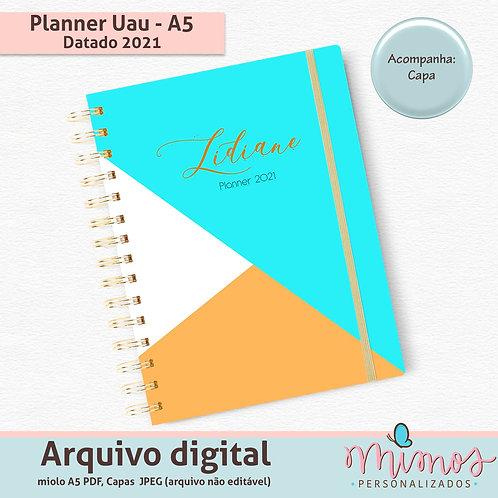 Planner Uau A5 - ARQUIVO DIGITAL -Datado 2021