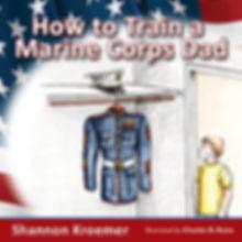 How to Train a Marine Corps Dad.jpg