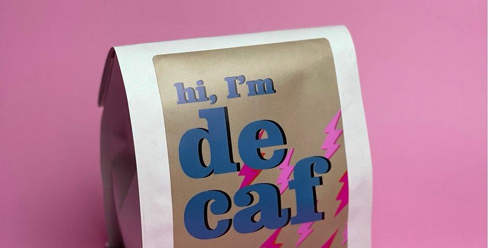 COLOMBIA Hi, I'm DECAF