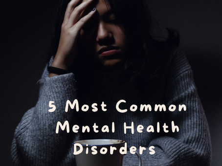 5 Most Common Mental Health Disorders