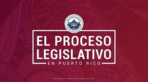 EL PROCESO LEGISLATIVO EN PUERTO RICO (V
