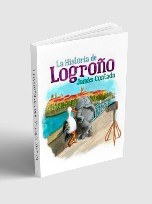 La historia de Logroño jamás contada
