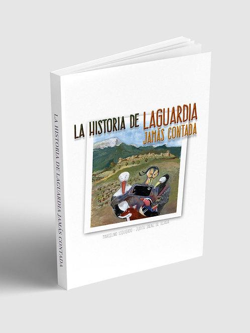 La historia de Laguardia jamás contada
