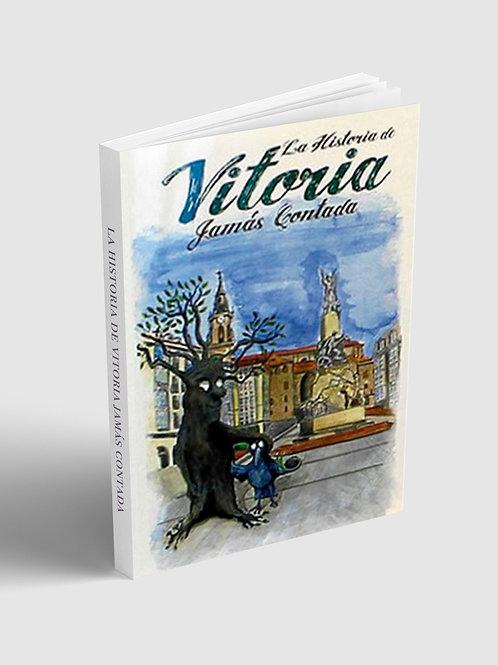 La historia de Vitoria jamás contada