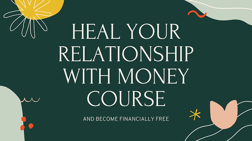 Heal Your Realtionship With Money Course