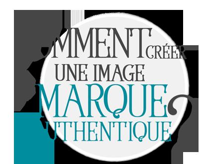 Comment créer une image de marque authentique?