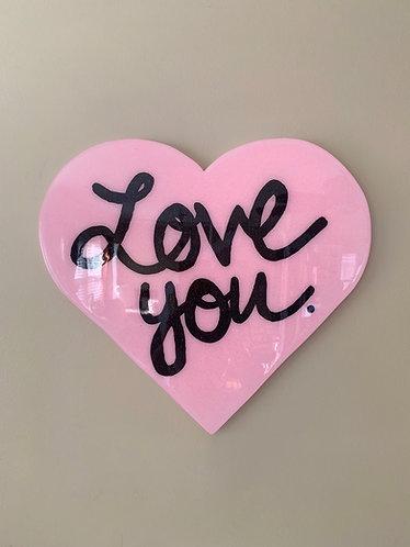 """""""Love You"""" Heart Art"""
