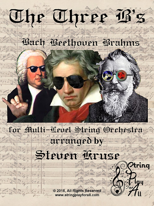The Three B's: Bach, Beethoven, Brahms for Multi-Level String Orchestra