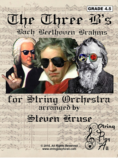 The Three B's: Bach, Beethoven, Brahms for String Orchestra