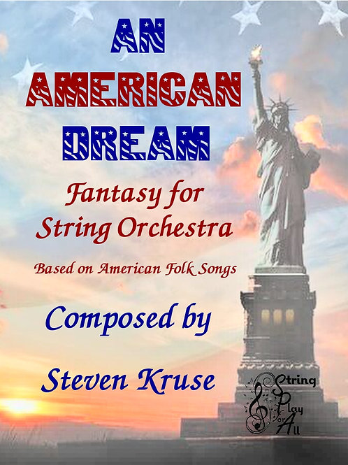 An American Dream: Fantasy for String Orchestra based on American Folk Songs