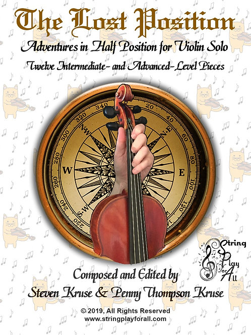 The Lost Position: Adventures in Half Position, 12 Pieces for Solo Violin