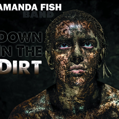 """Down In The Dirt"" CD"