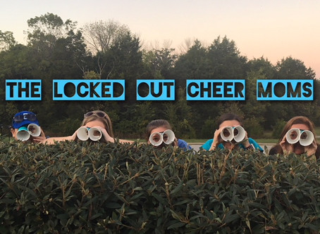 Cheer Moms Locked Out and Laughing.