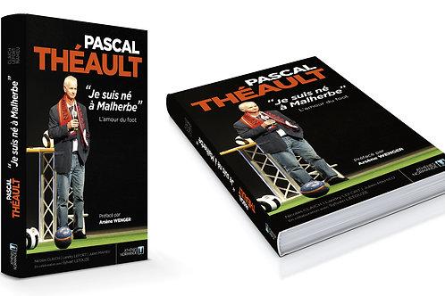 Pascal Théault, Je suis né à Malherbe