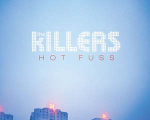 Music Saved My Life: Hot Fuss