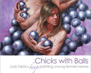 "Judy Takács - ""Chicks with Balls"""