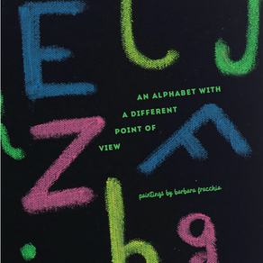 """Barbara Fracchia- """"An Alphabet with a Different Point of View"""""""