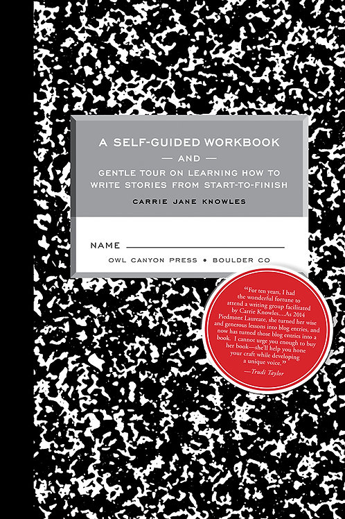 Self-guided Workbook & Gentle Tour on How to Write Stories From Start to Finish