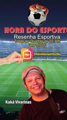 HORA DO ESPORTE - KAKÁ VIVARINAS