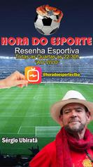 HORA DO ESPORTE - SÉRGIO UBIRATÃ