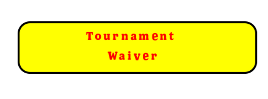 TOURNAMENT waiver.png