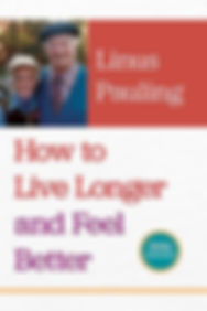 Linus Pauling How to Live Longer and Fee