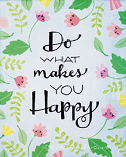 do_what_makes_you_happy
