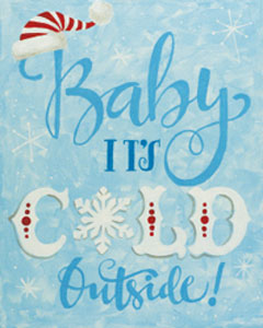 Baby its cold outside