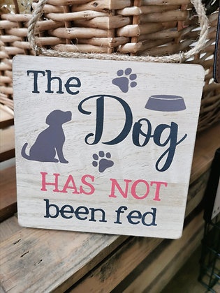 Wooden dog been fed sign gift