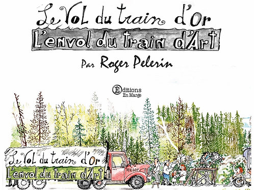 Le vol du train d'or de Roger Pelerin
