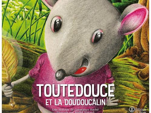 Toutedouce et la doudoucâlin de André Simard et Constance Haché