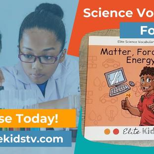 Elite Kids - Matter, Force, & Energy Science Vocabulary Volume 1