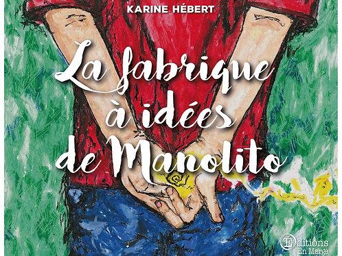 La fabrique à idées de Manolito de Karine Hébert